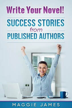 Write Your Novel! Success Stories from Published Authors