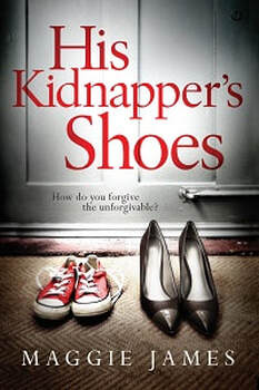 His Kidnapper's Shoes by Maggie James